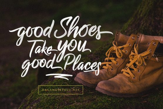 Good Shoes Take You Good Place