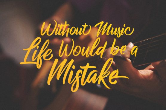 Without Music Life Would be a Mistake